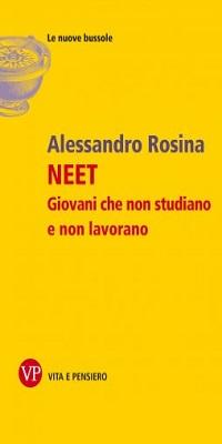 NEET. Giovani che non studiano e non lavorano - Alessandro Rosina - Le nuove bussole - Vita e Pensiero