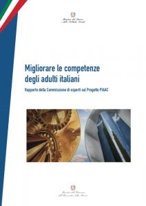 Migliorare le competenze degli adulti italiani. Rapporto della Commissione di esperti sul Progetto PIAAC